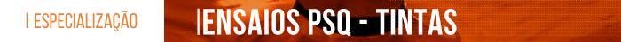Ensaios PSQ - Tintas